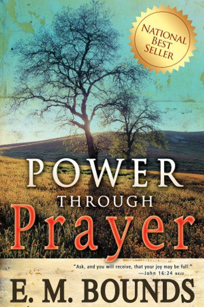 Power Through Prayer by E.M. Bounds