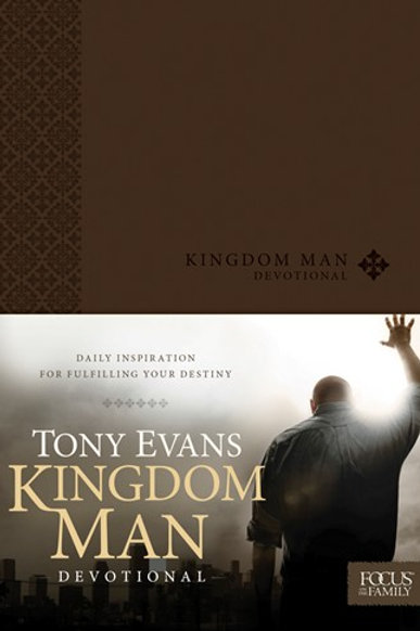 Kingdom Man Devotional by Tony Evans