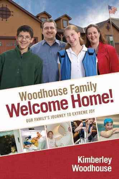 Woodhouse Family Welcome Home! by Kimberley Woodhouse