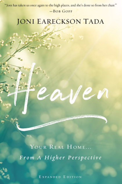 Heaven Your Real Home....From A Higher Perspective by Joni Eareckson Tada