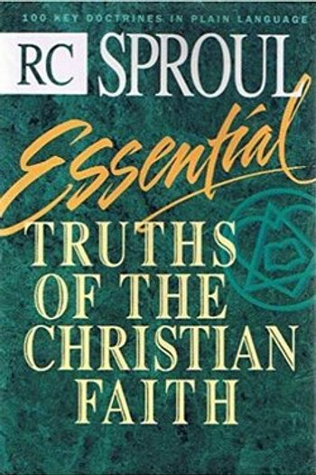 Essential Truths Of The Christian Faith by RC Sproul GENTLY READ