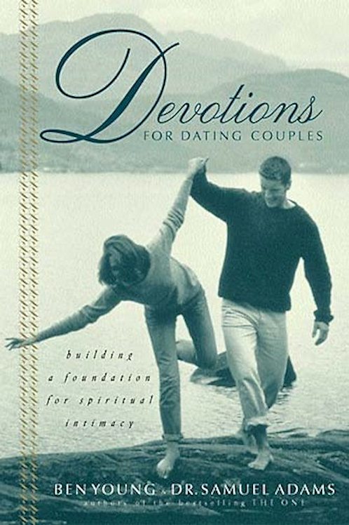Devotions For Dating Couples By Ben Young & Dr. Samuel Adams