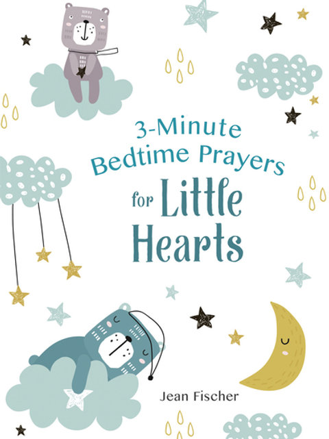 3-Minute Bedtime Prayers for Little Hearts by Jean Fischer