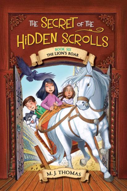 The Lion's Roar (Secret Of The Hidden Scrolls #6) Secret Of The Hidden Scrolls #6