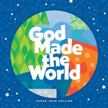 God Made The World by Sarah Jean Collins