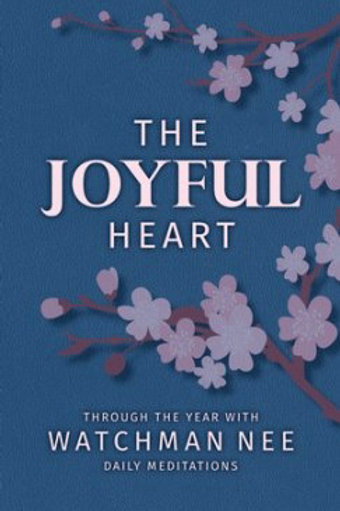 The Joyful Heart Through The Year With Watchman Nee