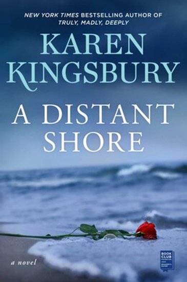 A Distant Shore by Karen Kingsbury