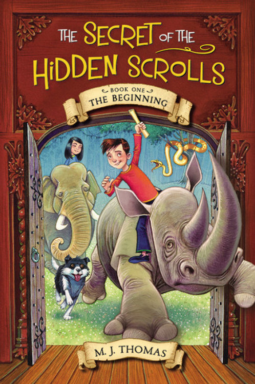 The Secret Of The Hidden Scrolls Book One The Beginning by M.J. Thomas