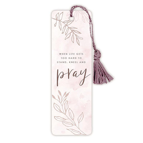 When Life Gets Too Hard To Stand, Kneel and Pray w/ Tassel Pink