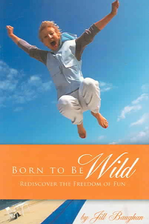 Born To Be Wild by Jill Baughan