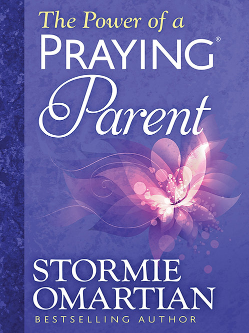 Power Of A Praying Parent by Stormie Omartian
