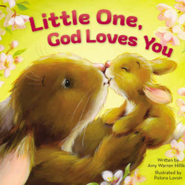 Little One, God Loves You by Amy Hilliker