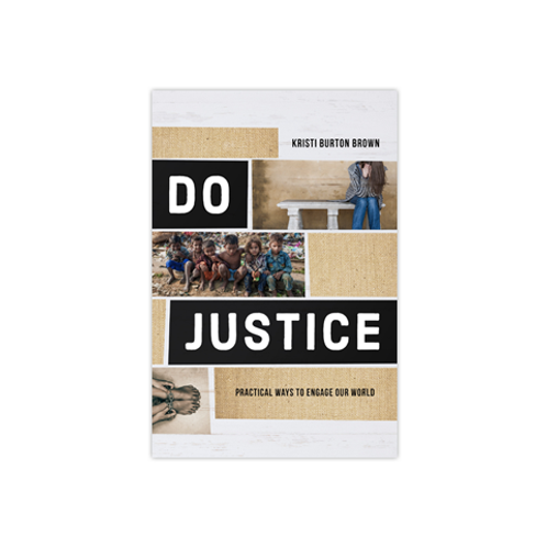 Do Justice Practical Ways To Engage Our World by Kristi Burton Brown
