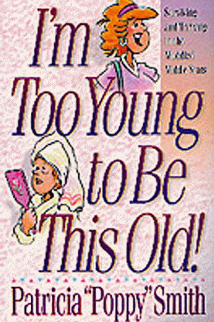 """I'm Too Young To Be This Old by Patricia """"Poppy"""" Smith USED"""
