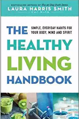 The Healthy Living Handbook by Laura Harris Smith, C.N.C.,B.S.O.M.