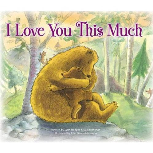 I Love You This Much by Lynn Hodges & Sue Buchanan