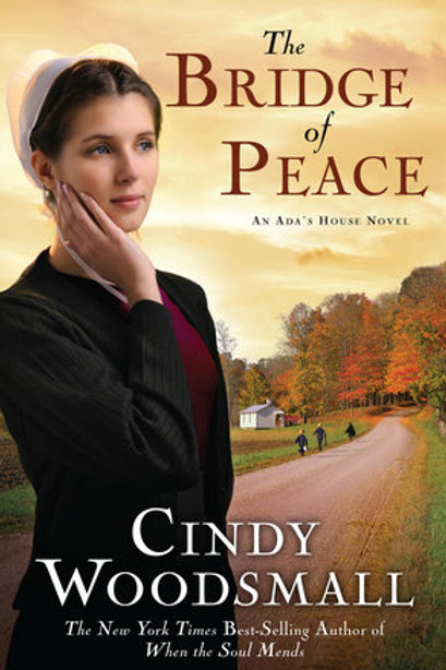 The Bridge of Peace An Ada's House Novel by Cindy Woodsmall GENTLY READ