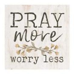 Pray More Worry Less Wood Block