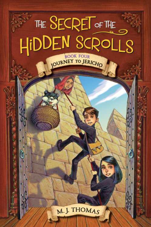 The Secret of the Hidden Scrolls: Journey to Jericho, Book 4 by M. J. Thomas