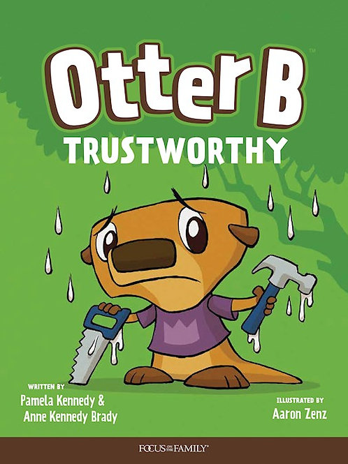 Otter B Trustworthy by Pamela Kennedy & Anne Kennedy Brady