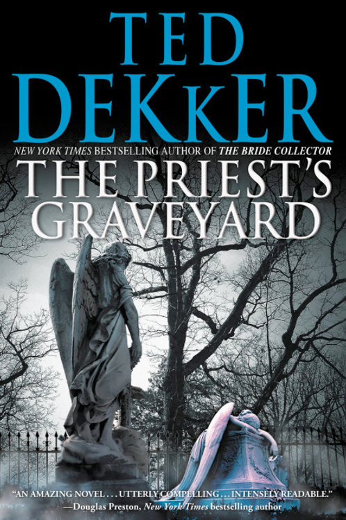 The Priest's Graveyard by Ted Dekker Hard Cover