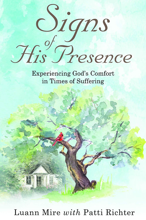 Signs Of His Presence by Luann Mire with Patti Richter