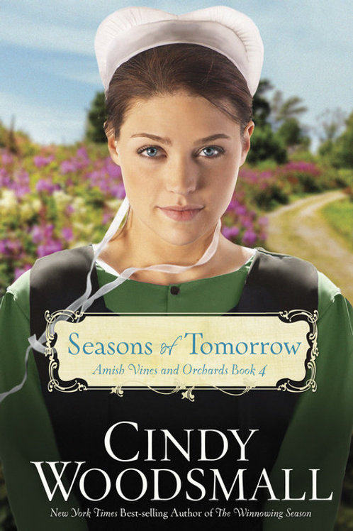 Seasons of Tomorrow Amish Vines and Orchards Book 4 by Cindy Woodsmall GENTLY READ