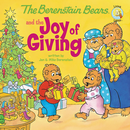The Berenstain Bears The Joy Of Giving by Jan & Mike Berenstain
