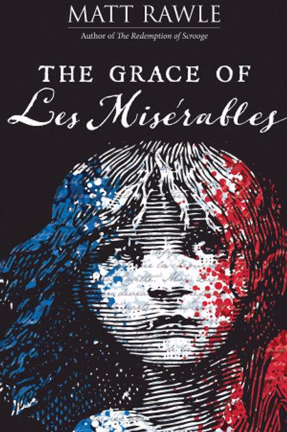 The Grace Of Les Miserables by Matt Rawle