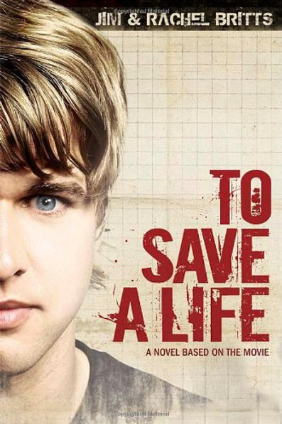 To Save a Life by Jim and Rachel Britts