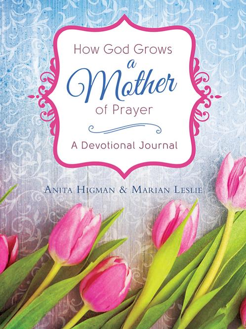 How God Grows A Mother Of Prayer Journal