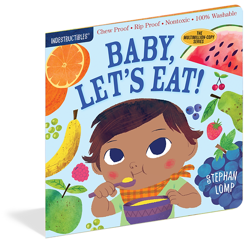 Indestructibles: Baby, Let's Eat by Stephan Lomp