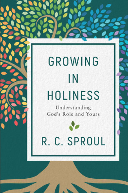 Growing in Holiness Understanding God's Role and Yours