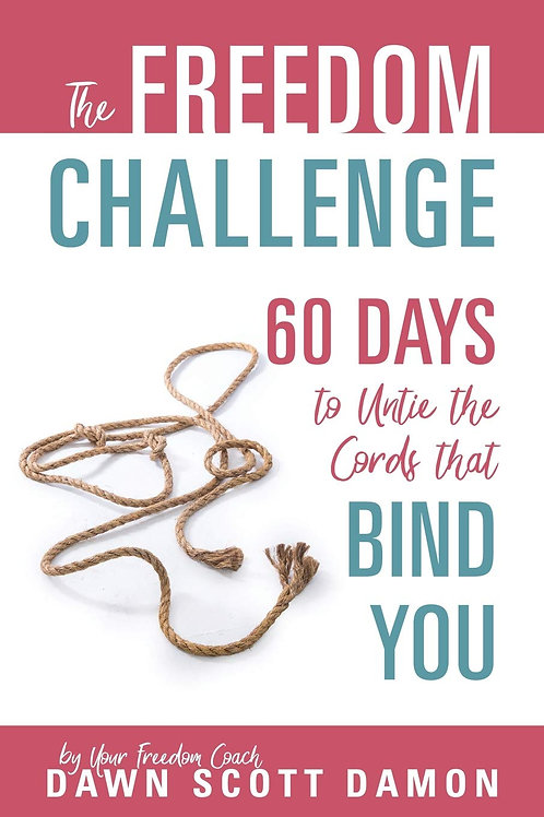 The Freedom Challenge: 60 Days to Untie the Cords that Bind You by Dawn Scott Damon
