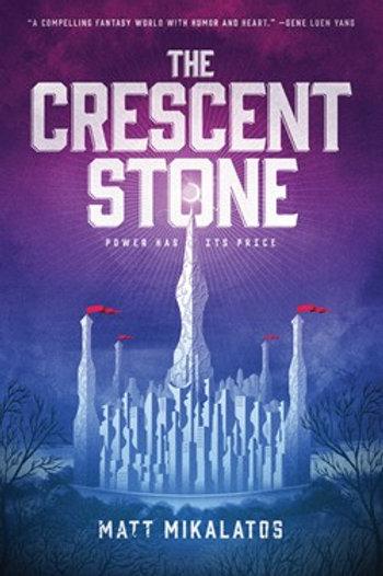 The Crescent Stone The Sunlit Lands Series Book 1 by Matt Mikalatos