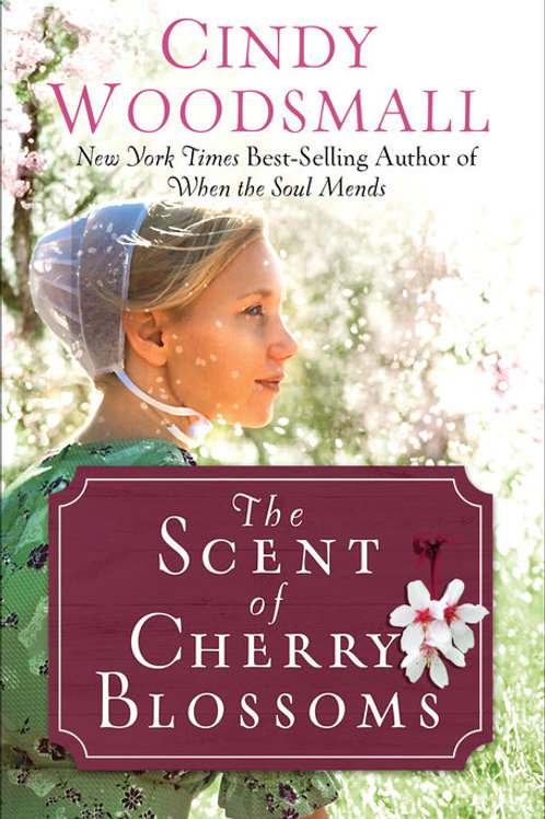 The Scent of Cherry Blossoms by Cindy Woodsmall Gently Read