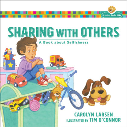Sharing With Others A Book About Selfishness by Carolyn Larsen