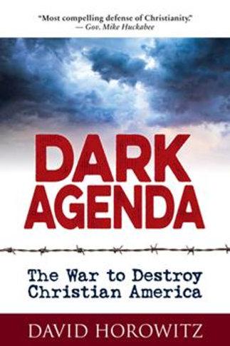 Dark Agenda The War To Destroy Christian America by David Horowitz