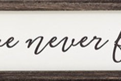 Love Never Fails Small Sign