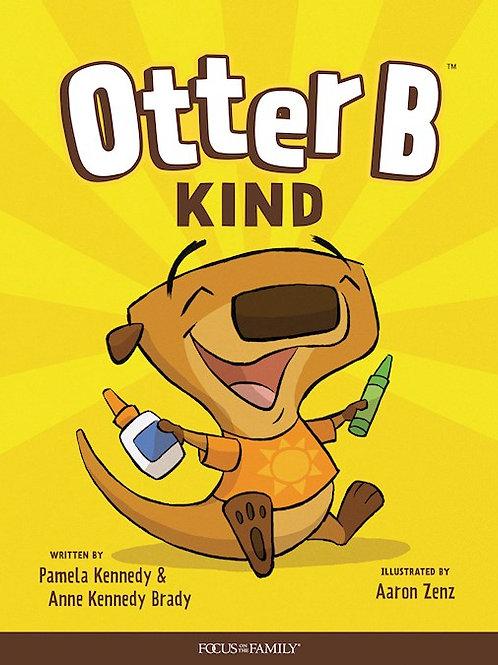 Otter B Kind by Pamela Kennedy & Anne Kennedy Brady