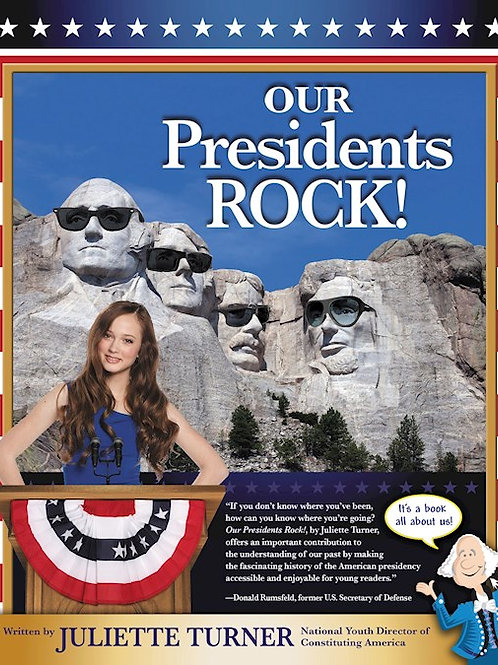 Our Presidents ROCK! by Juliette Turner