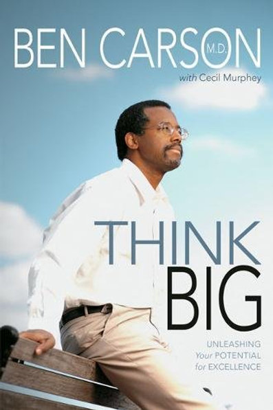 Think Big Unleashing Your Potential for Excellence by Ben Carson, MD (GENTLY READ)