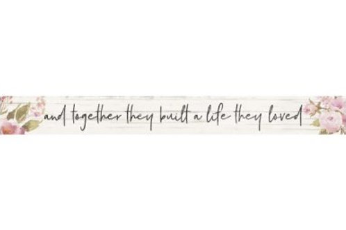Together They Built A Life They Loved Stick Plaque