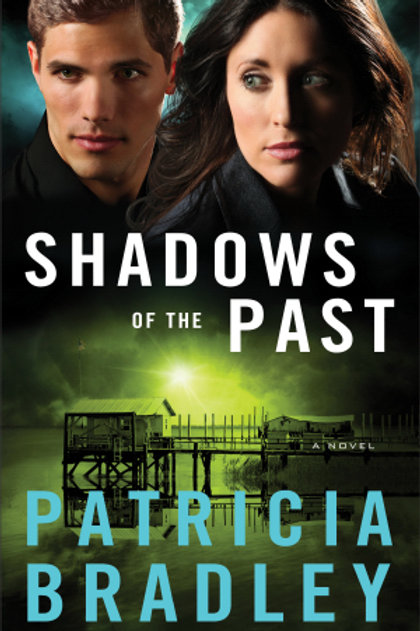 Shadows Of The Past Logan Point Book 1 by Patricia Bradley