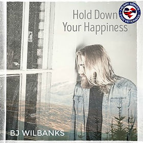 Album cover for BJ Wilbanks single, Hold Down Your Happiness