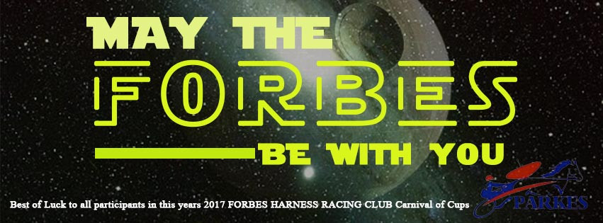 Forbes Harness Racing Club Carnival Of Cups 2017. May the FORBES be with you.