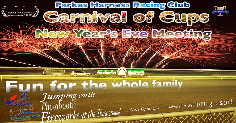 PARKES HARNESS Racing Club New Year's Eve Meeting Carnival of Cups 2016