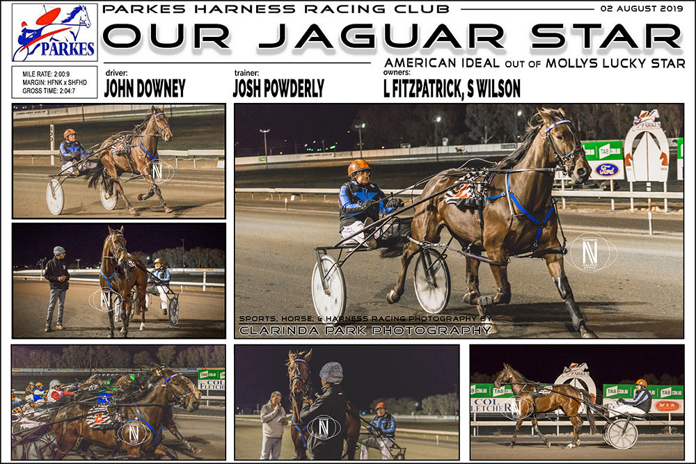 OUR JAGUAR STAR Wins at Parkes Harness Racing Club. Trainer: Josh Powderly. Driver: John Downey. Owner: L Fitzpatrick, S Wilson