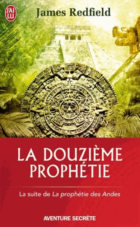 """James Redfield, """"La douzième prophétie"""""""