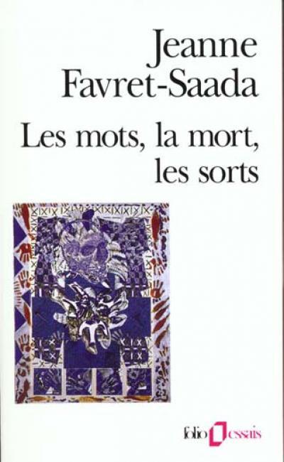 "Jeanne Favret Saada, ""Les mots, la mort, les sorts"""
